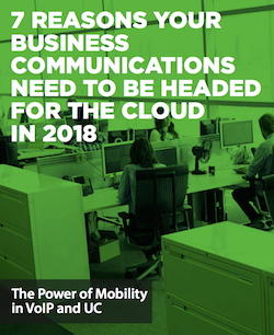 7-reasons-your-business-communications-need-to-be-headed-for-the-cloud-in-2018